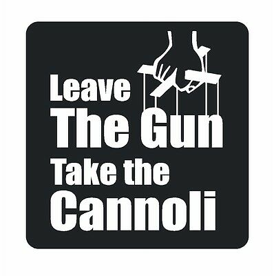 The Godfather Leave the Gun Take the Cannoli Decal Sticker Clemenza Corleone