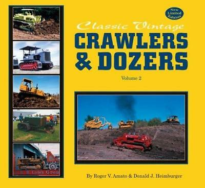 Classic Vintage Crawlers & Dozers: v. II by Donald J. Heimburger, Roger V....