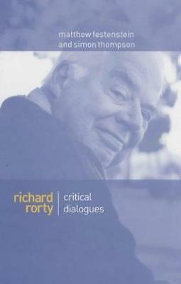 Richard Rorty: Critical Dialogues by Polity Press (Hardback, 2001)