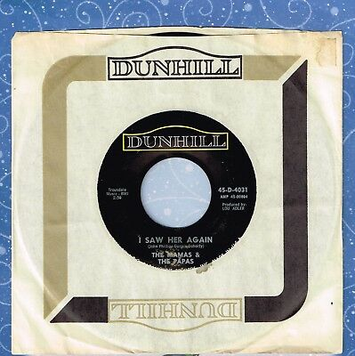 MAMAS & PAPAS I Saw Her Again b/w Even If I Could 45 RPM 1966 Dunhill 45-D-4031