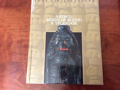 Aztecs: Reign Of Blood And Splendor Time-Life Lost Civilizations Series 1992 HC