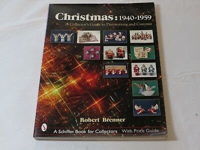 A Schiffer Book for Collectors Christmas 1940-1959 A Collector's Guide to Decora