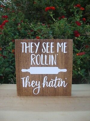 They See Me Rollin Kitchen Sign, Kitchen Signs, Wood Sign, Funny Kitchen Signs