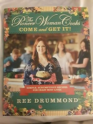 The Pioneer Woman Cooks - Come and Get It! : Simple, Scrumptious Recipes 397pgs