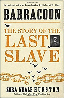 Barracoon : The Story of the Last Slave, By Zora Neale Hurston (Paperback, 2018)