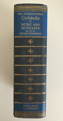 Oscar Thompson * The International Cyclopedia Of Music and Musicians HB 1946 4th