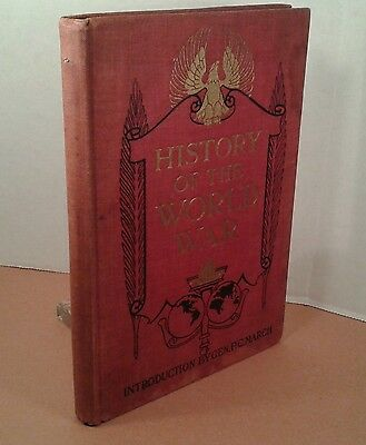 """""""History Of The World War"""" by Francis A. March. Hardcover First Edition 1918 WWI"""