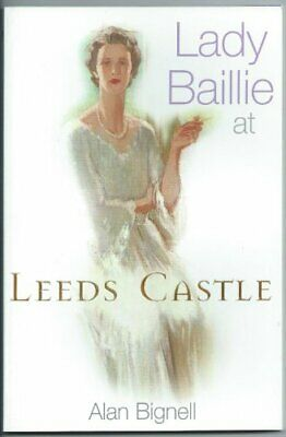 Lady Baillie at Leeds Castle, Alan Bignell, Used; Good Book
