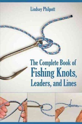 The Complete Book of Fishing Knots, Leaders, and Lines 9781632205360