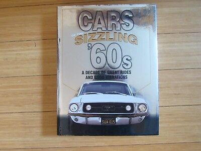 A Decade of Great Rides and Good Vibrations Cars of the Sizzling 60s A Decade of Great Rides and Good Vibrations
