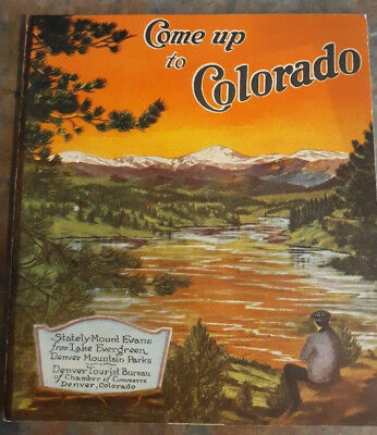 1930's Come up to Colorado Visitor Booklet Guide / Denver CO / Rocky Mountains