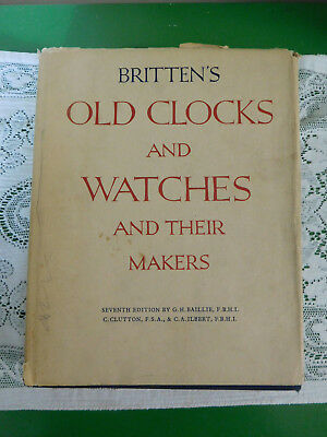 Vtg 1956 Britten's Old Clocks And Watches & Their Makers 7th Ed Baillie Clutton