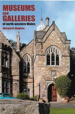 Museums and Galleries of North-Western Wales by Margaret Hughes (Paperback)