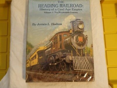 The Reading Railroad: History of a Coal Age Empire/ Volume 1: the 19th Century