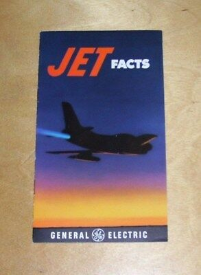 GENERAL ELECTRIC JET FACTS BOOKLET. April 1957.Inc J47 Engine F-104A Starfighter