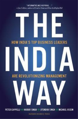The India Way: How Indias Top Business Leaders Are Revolutionizing Management, C