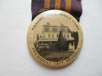 Wiiliam Taft Parametta Summer Home Pin Back Presidential Button Beverly 1912