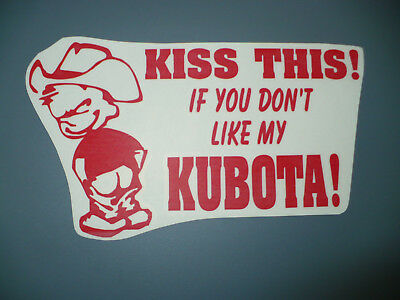 KUBOTA kiss this decal MOWER plow tractor pull pulling STICKER trailer parts