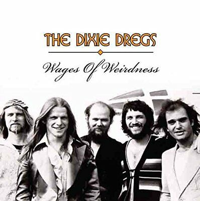 The Dixie Dregs - Wages of Weirdness (2015)  2CD  NEW/SEALED  SPEEDYPOST