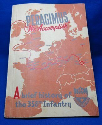 WWII Peragimus We Accomplish 358th Infantry Regiment History Booklet
