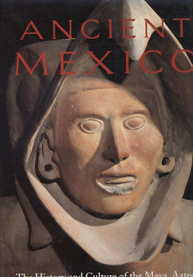 Ancient Mexico : History and Culture of Maya, Aztecs, and Pre-Columbian People