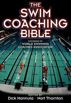 The Swim Coaching Bible by Dick Hannula 9780736036467 (Paperback, 2001)
