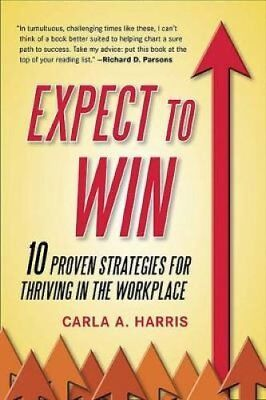 Expect to Win 10 Proven Strategies for Thriving in the Workplace 9780452295902