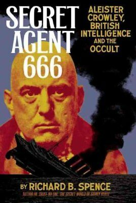 Secret Agent 666 Aleister Crowley, British Intelligence and the... 9781932595338