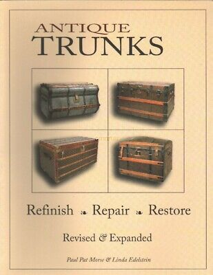 ANTIQUE TRUNKS - REFINISH, REPAIR, RESTORE New Book with Free Shipping