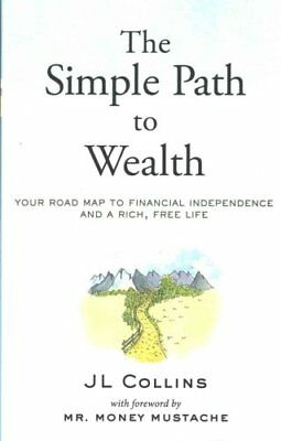 The Simple Path to Wealth Your Road Map to Financial Independen... 9781533667922