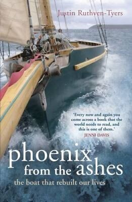 Phoenix from the Ashes The Boat that Rebuilt Our Lives 9781408151419