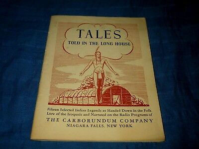 TALES TOLD IN THE LONG HOUSE-INDIAN LEGENDS-THE CARBORUNDUM CO-1940s BOOKLET