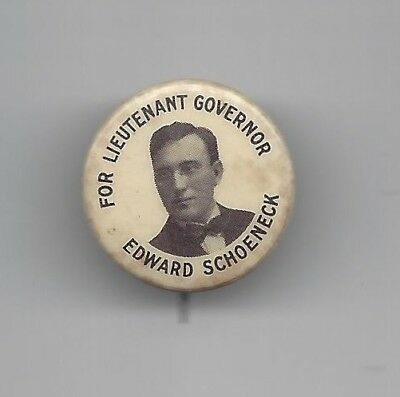 Edward Schoeneck New York (R) Lt. Governor 1914-18 political pin button