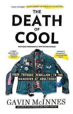 The Death of Cool: From Teenage Rebellion to the Hangover of Adulthood by...