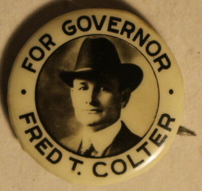 """Fred T. Colter for Governor"" of Arizona Campaign Stick Pinback Button AZ State"