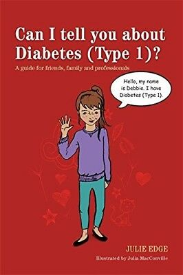 Can I Tell You about Diabetes (Type 1)?: A Guide for Friends, Family and Profess