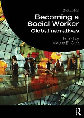 Becoming a Social Worker: Global Narratives by Taylor & Francis Ltd...