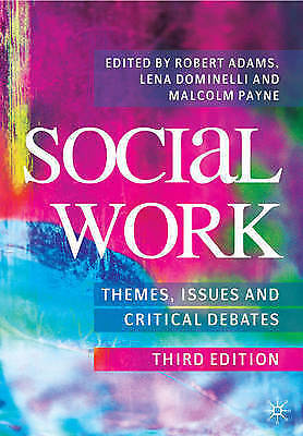Social Work: Themes, Issues and Critical Debates by Palgrave Macmillan...