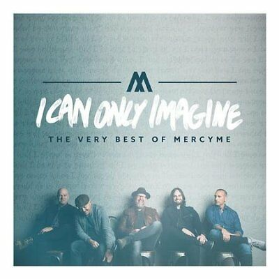 I Can Only Imagine: The Very Best of MercyMe