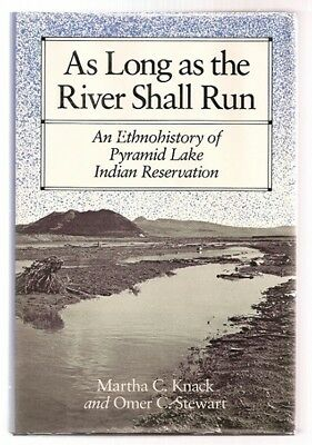 As Long As The River Shall Run Ethnohistory of Pyramid Lake Indian Reservation