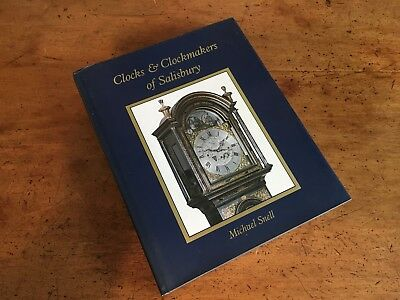 Clocks And Clockmakers Of Salisbury.  Michael Snell
