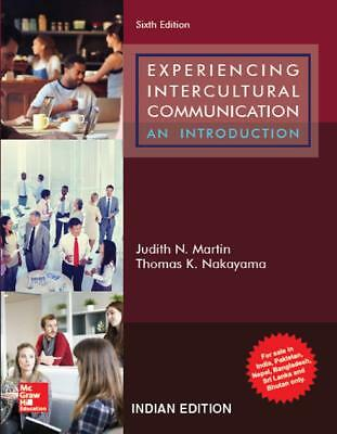 Experiencing Intercultural Communication: An Introduction 6E, by Judith N Martin