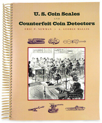 U.S. COIN SCALES AND MECHANICAL COUNTERFEIT COIN DETECTORS. Eric P. Newman