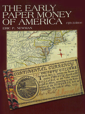 Early Paper Money of America by Eric P. Newman