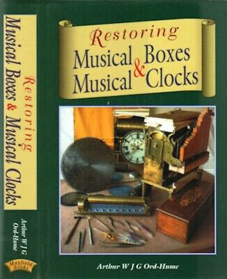 Restoring Musical Boxes & Musical Clocks by Ord-Hume, New! Free Shipping!