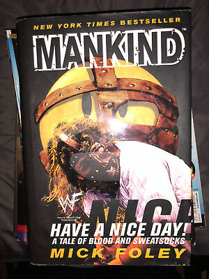 Mankind Have A Nice Day A Tale Of Blood And Sweatsocks By Mick