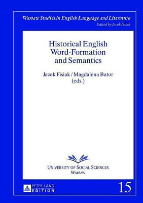 Historical English Word-Formation and Semantics | 2013 | englisch | NEU