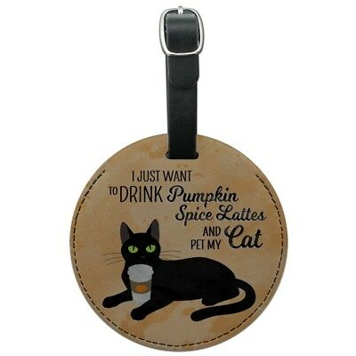 Drink Pumpkin Spice and Pet My Cat Round Leather Luggage Card ID Tag