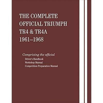 The Complete Official Triumph TR4 & TR4A: 1961, 1962, 1963, 1964, 1965, 1966, 19
