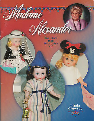 Madame Alexander Collector's Dolls Price Guide #25 ~ by Linda Crowsey